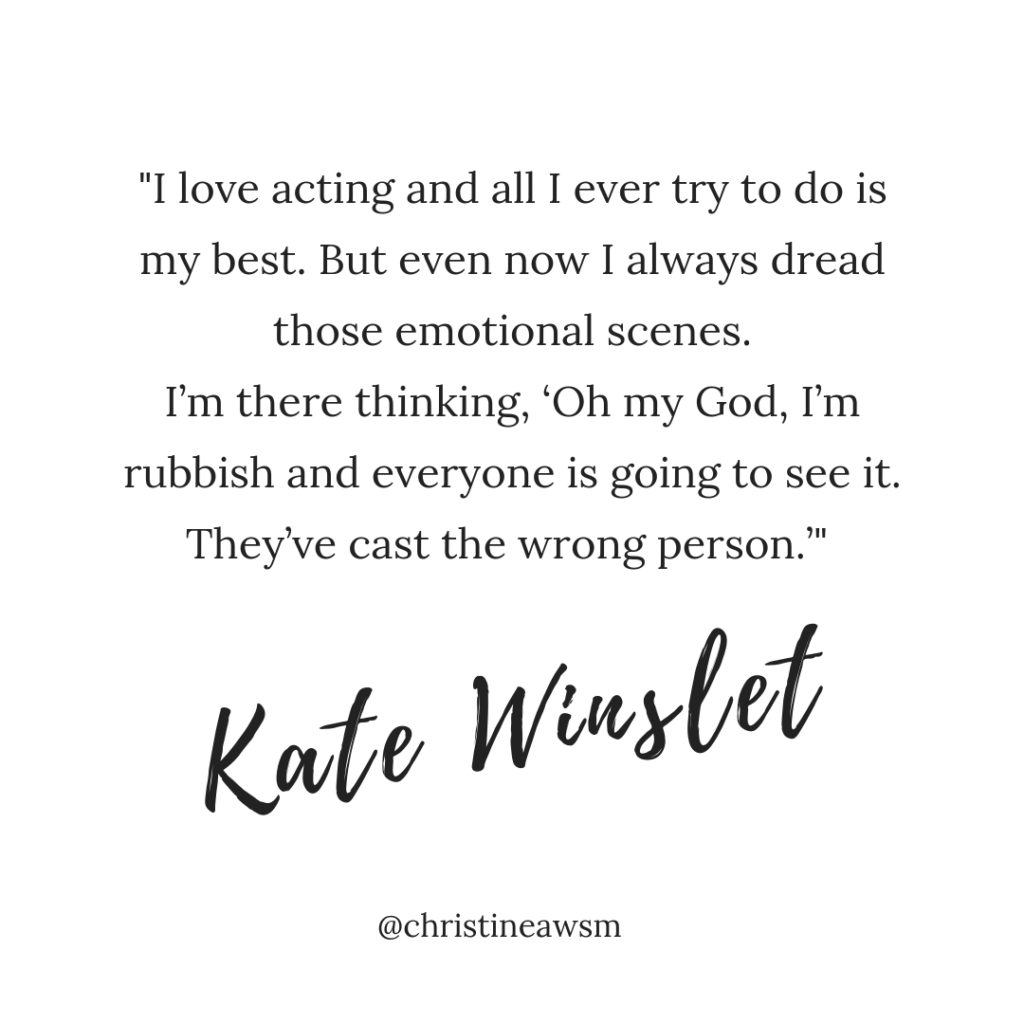How to overcome self doubts - imposter syndrome - Kate Winslet